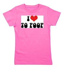 I Love To Poop Girl's Tee