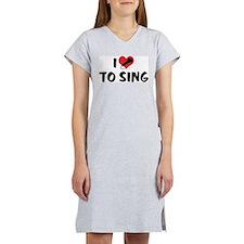 I Love To Sing 2 Women's Nightshirt