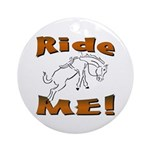 Ride Me Ornament (Round)