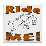 Ride Me Tile Coaster