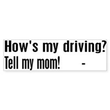 Tell my mom! Bumper Bumper Sticker