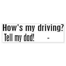 Tell My Dad! Bumper Bumper Sticker