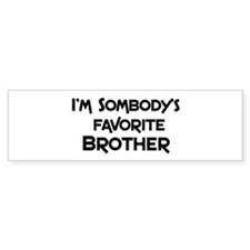 Favorite Brother Bumper Bumper Sticker