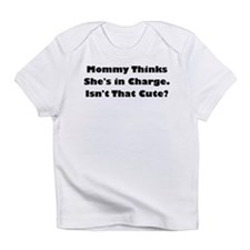 mommy thinks shes in charge Infant T-Shirt