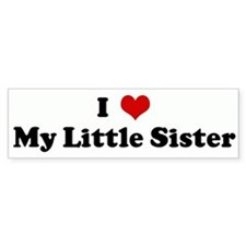 I Love My Little Sister Bumper Bumper Sticker
