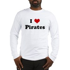 I Love Pirates Long Sleeve T-Shirt