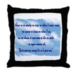 Serenity Slogan (clouds) Throw Pillow