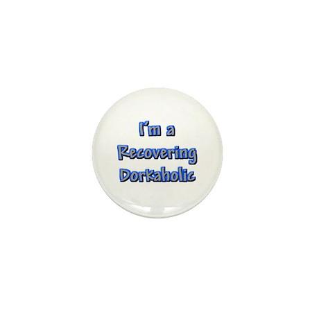 Recovering Dorkaholic Mini Button