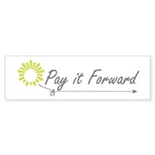 Pay It Forward Bumper Bumper Sticker