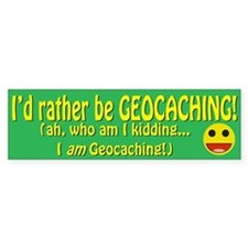 I'd Rather Be Geocaching Bumper Bumper Sticker