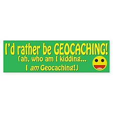 I'd Rather Be Geocaching Bumper Bumper Sticker