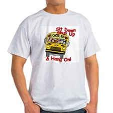 School Bus Driver Hang On! - T-Shirt