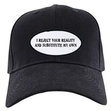 I Reject Your Reality #4 Baseball Hat