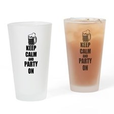 Keep Calm And Party On Drinking Glass