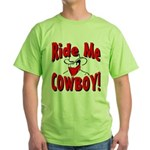 Ride Me Green T-Shirt