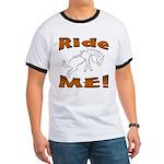 Ride Me Ringer T