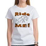 Ride Me Women's T-Shirt