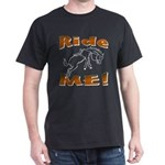 Ride Me Dark T-Shirt