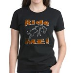 Ride Me Women's Dark T-Shirt