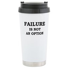 Failure Is Not An Option Travel Mug