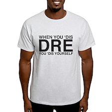 When you 'dis Dre.... T-Shirt