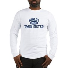 Coolest Twin Sister Long Sleeve T-Shirt