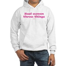 Real women throw things PINK Hoodie