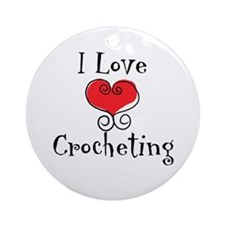 I Love (heart) Crocheting Ornament (Round)