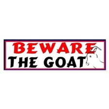 Beware the GOAT Bumper Bumper Sticker