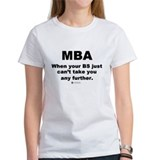 MBA, not BS - Tee