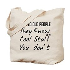 TALK TO OLD PEOPLE THEY KNOW COOL STUFF YOU DONT T