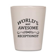 World's Most Awesome Receptionist Shot Glass
