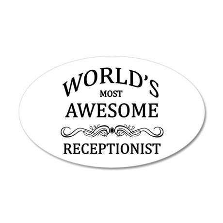 World's Most Awesome Receptionist 20x12 Oval Wall