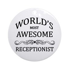 World's Most Awesome Receptionist Ornament (Round)