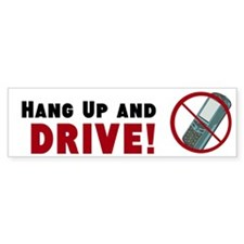 Hang Up and DRIVE - Bumper Sticker