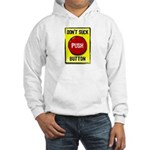 Don't Suck Button Hooded Sweatshirt