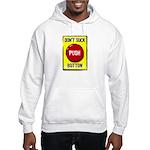 Don't Suck Button Hooded Sweatshirt