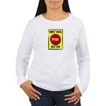 Don't Suck Button Women's Long Sleeve T-Shirt