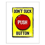Don't Suck Button Small Poster