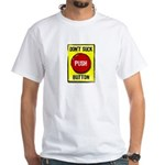 Don't Suck Button White T-Shirt