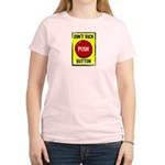 Don't Suck Button Women's Pink T-Shirt