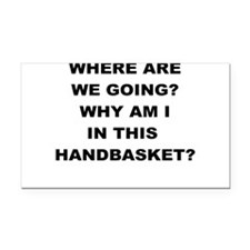 WHERE ARE WE GOING Rectangle Car Magnet