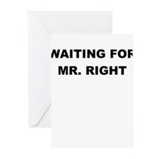 WAITING FOR MR. RIGHT Greeting Cards