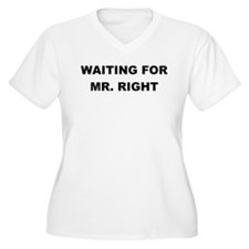 WAITING FOR MR. RIGHT Plus Size T-Shirt