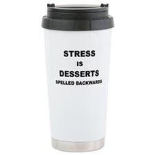 STRESS IN DESSERTS SPELLED BACKWARDS Travel Mug