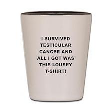 I SURVIVED TESTICULAR CANCER Shot Glass