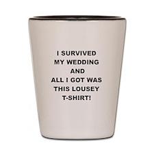 I SURVIVED MY WEDDING Shot Glass