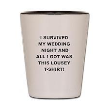 I SURVIVED MY WEDDING NIGHT Shot Glass