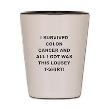 I SURVIVED COLON CANCER Shot Glass