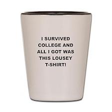 I SURVIVED COLLEGE Shot Glass